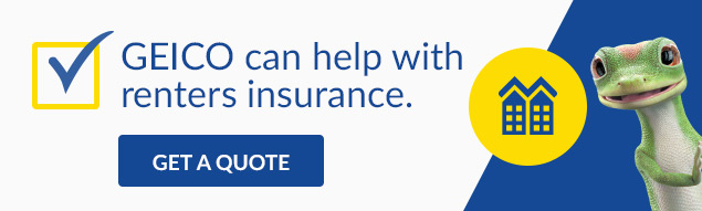 GEICO can help with renters insurance.
