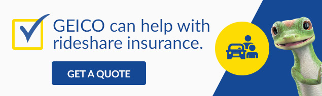 GEICO can help with rideshare insurance.