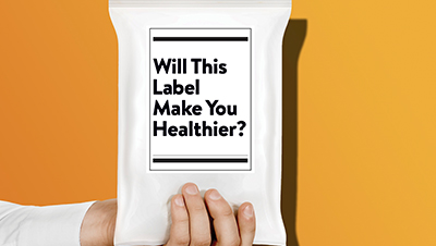 Can Food Labels Improve How We Eat?